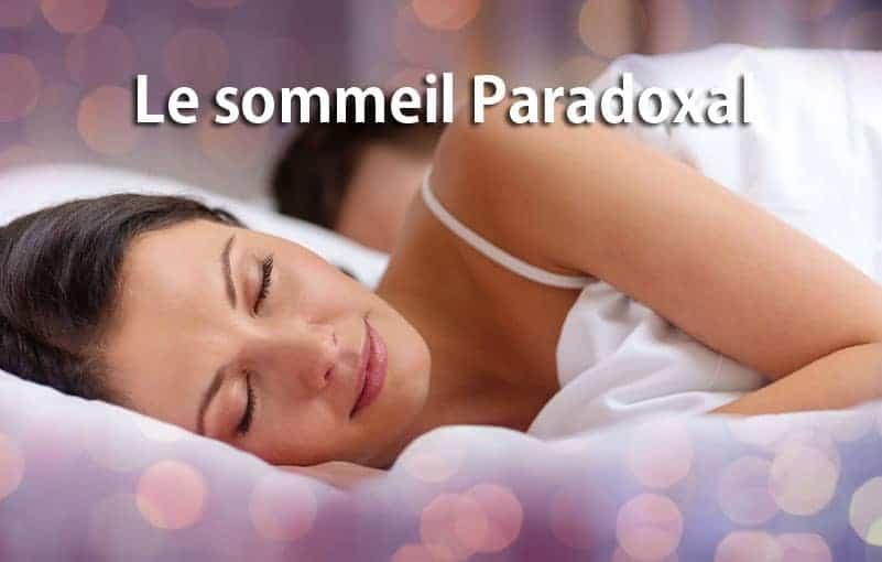 Le sommeil Paradoxal