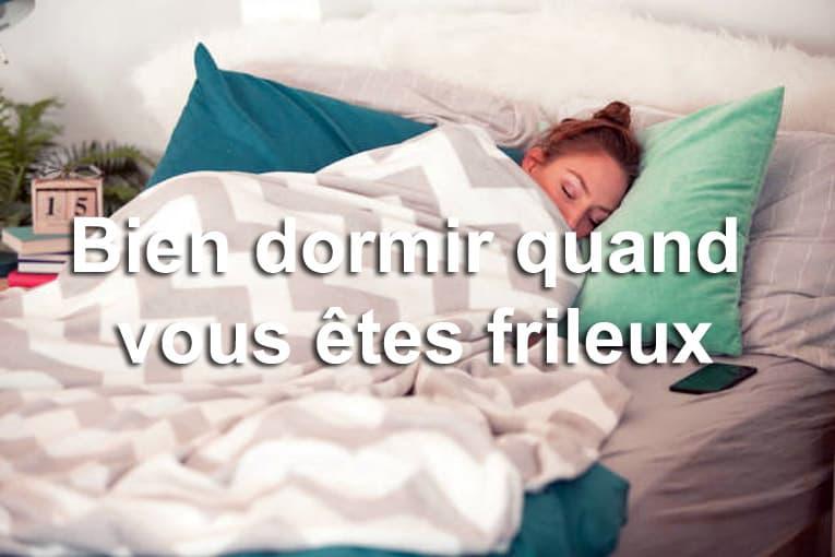 Bien dormir quand vous êtes frileux
