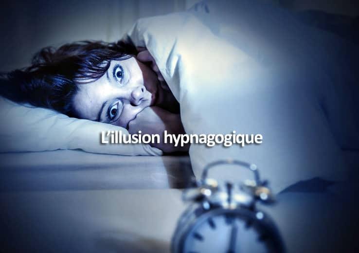 L'illusion hypnagogique