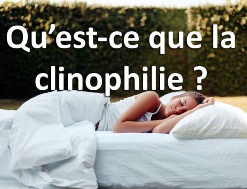 Qu'est-ce que la clinophilie?