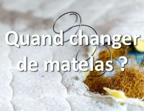 Quand changer de matelas?